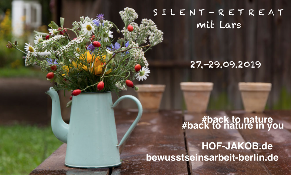 #back to natur #back to natur in you #Silent-Retreat mit Lars